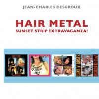 Jean-Charles Desgroux - Hair Metal - Sunset Strip Extravaganza !
